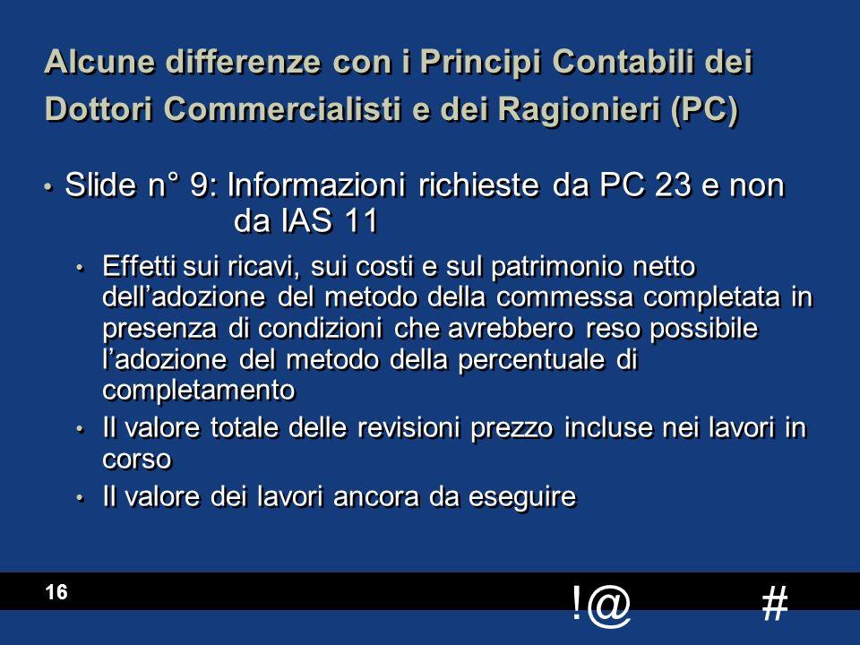 Slide n° 9: Informazioni richieste da PC 23 e non da IAS 11