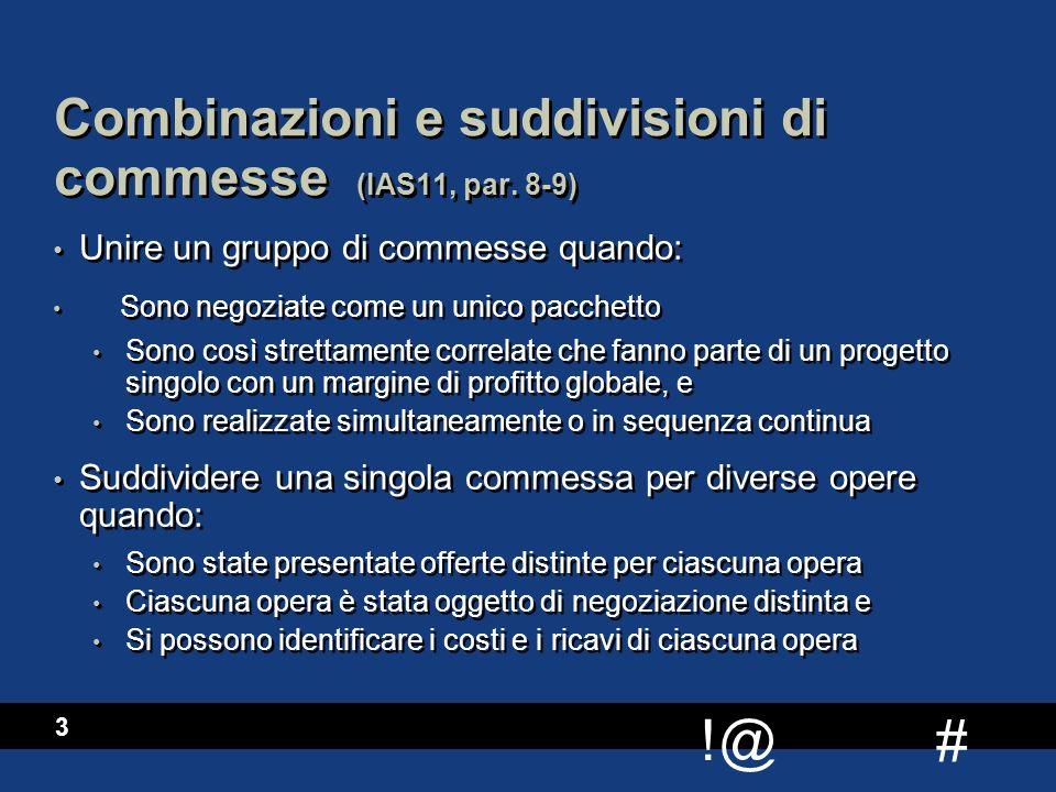 Combinazioni e suddivisioni di commesse (IAS11, par. 8-9)