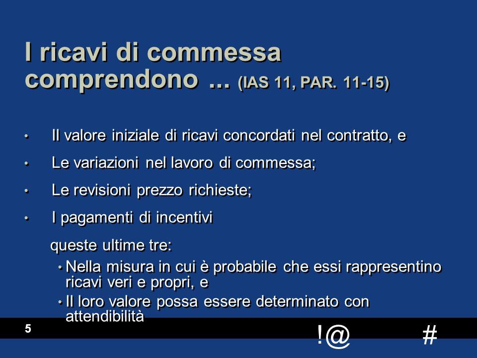 I ricavi di commessa comprendono ... (IAS 11, PAR. 11-15)
