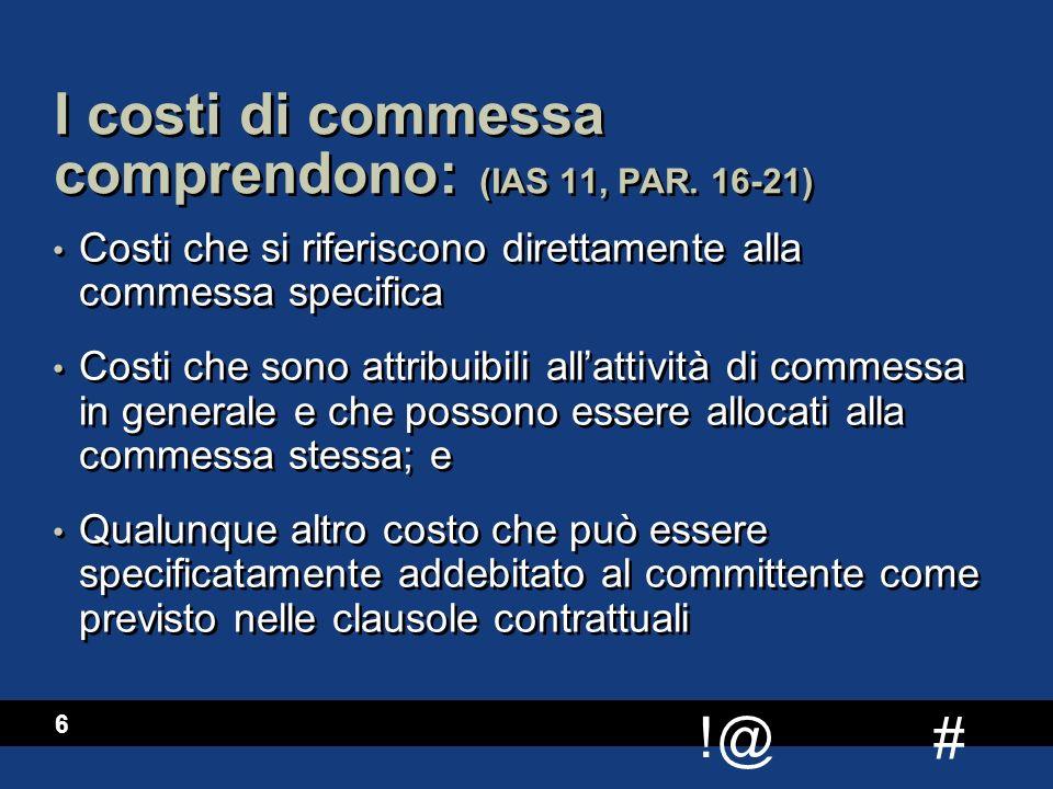 I costi di commessa comprendono: (IAS 11, PAR. 16-21)