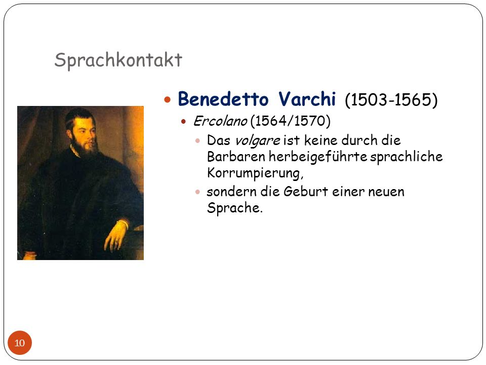 Sprachkontakt Benedetto Varchi (1503-1565) Ercolano (1564/1570)