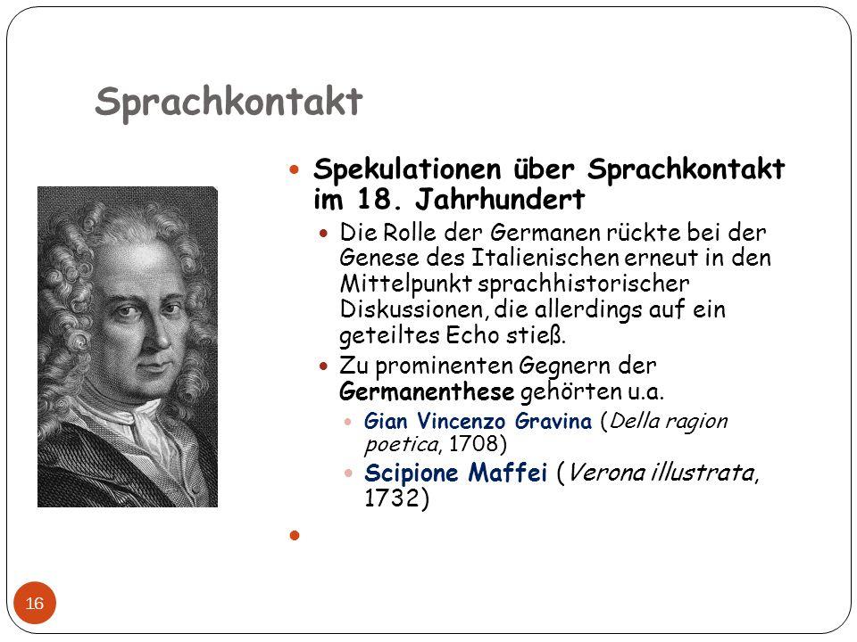 Sprachkontakt Spekulationen über Sprachkontakt im 18. Jahrhundert