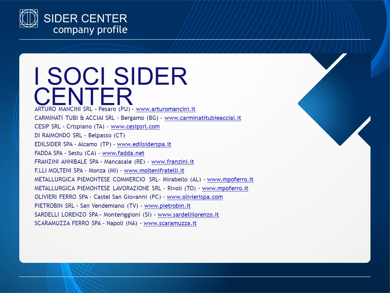 I SOCI SIDER CENTER company profile