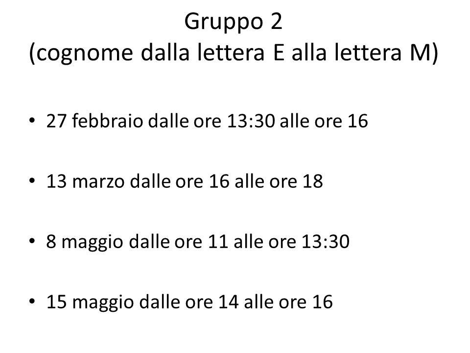 Gruppo 2 (cognome dalla lettera E alla lettera M)