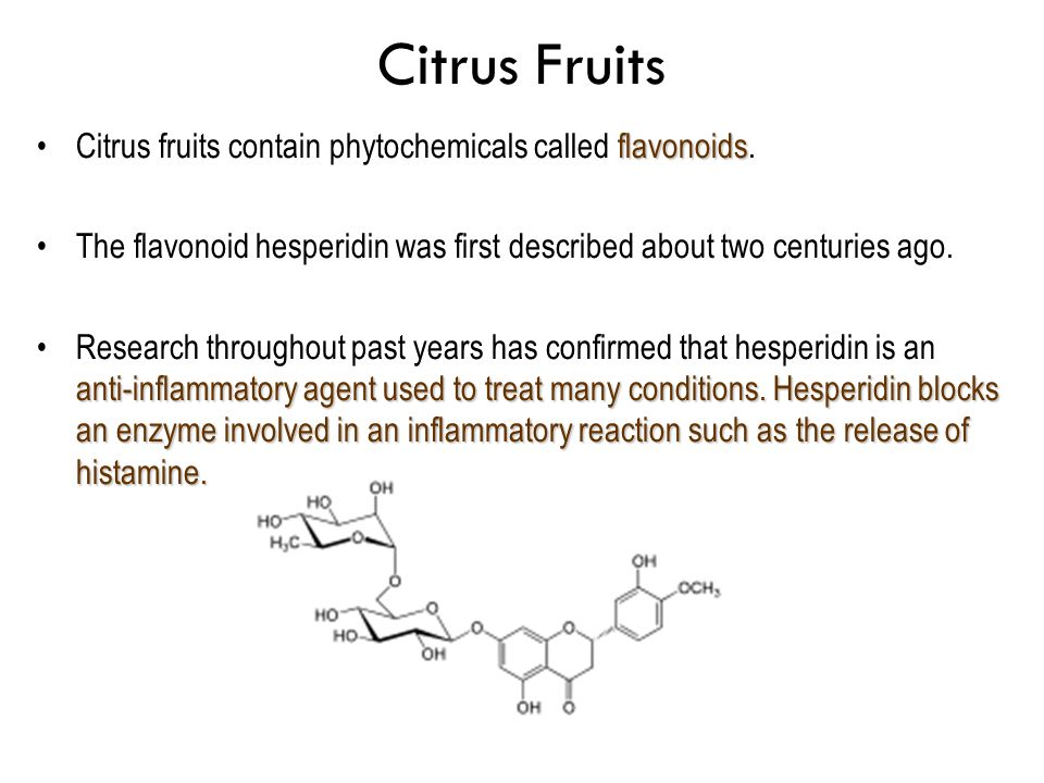 Citrus Fruits Citrus fruits contain phytochemicals called flavonoids.