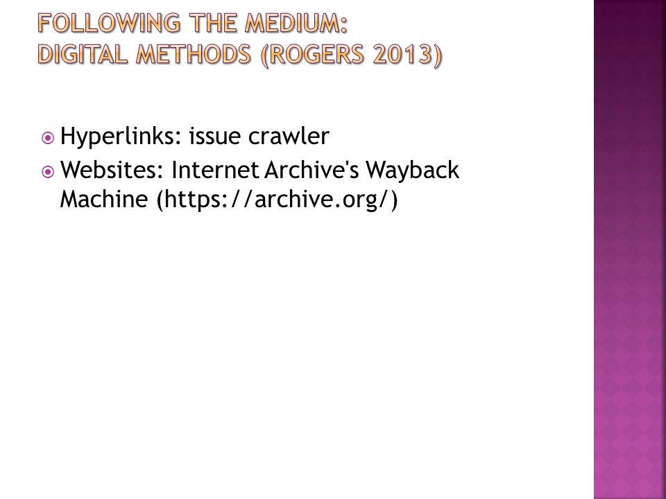 Following the medium: digital methods (Rogers 2013)