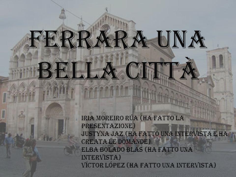 FERRARA UNA BELLA CITTÀ
