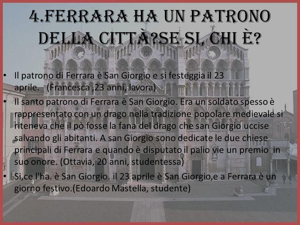 4.Ferrara ha un patrono della città se si, chi è