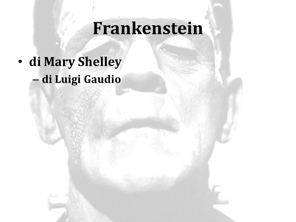 Frankenstein di Mary Shelley di Luigi Gaudio