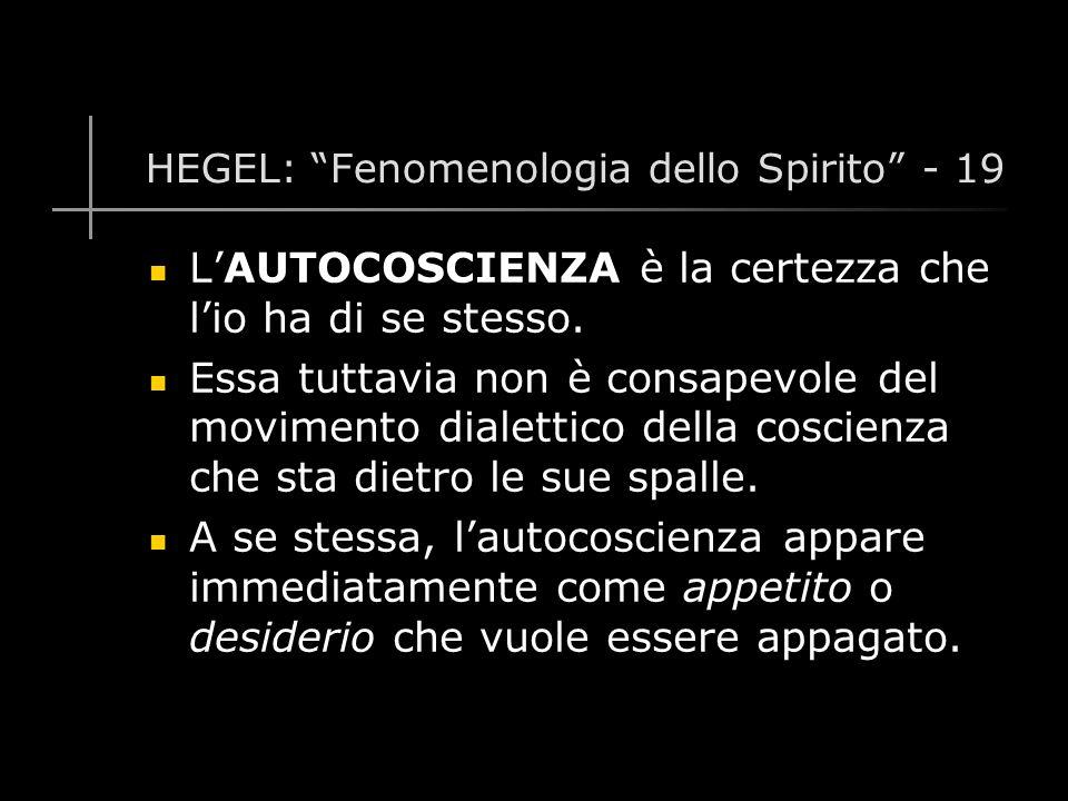 HEGEL: Fenomenologia dello Spirito - 19