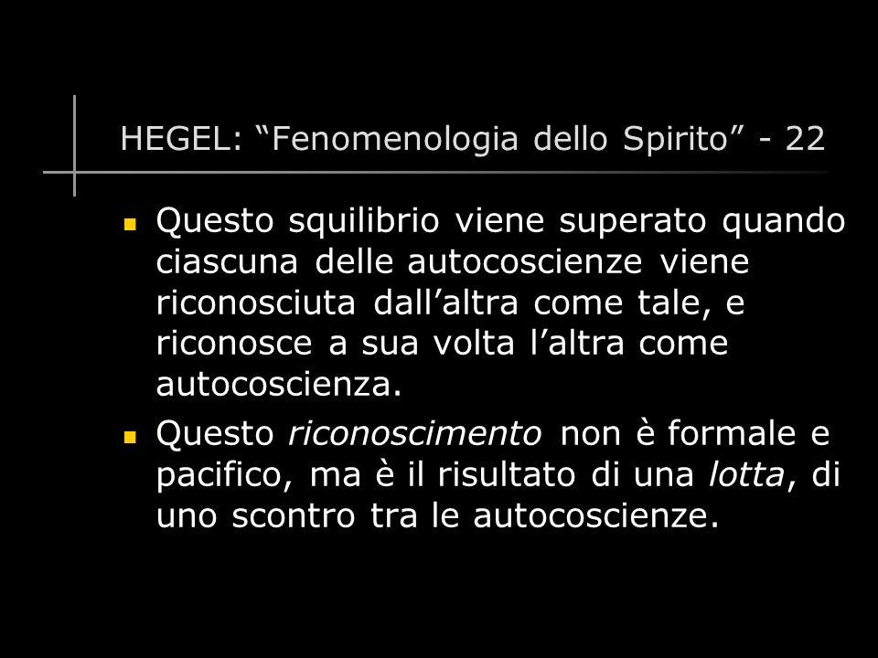 HEGEL: Fenomenologia dello Spirito - 22