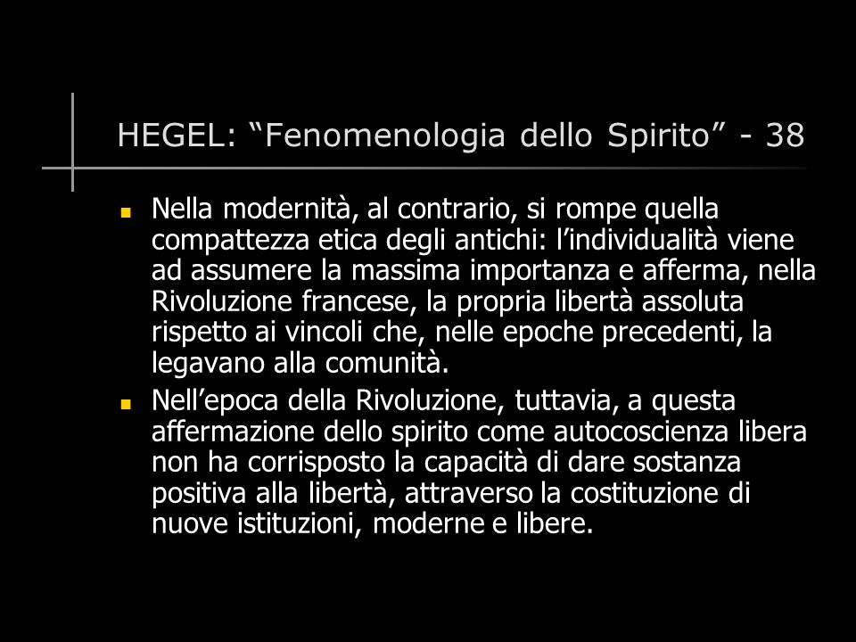 HEGEL: Fenomenologia dello Spirito - 38