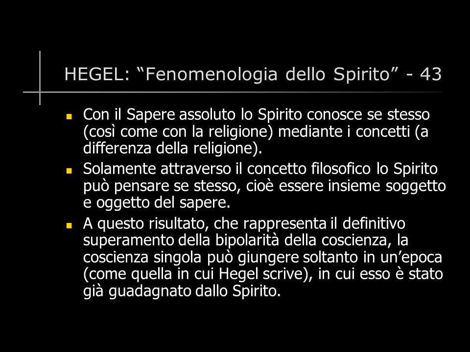 HEGEL: Fenomenologia dello Spirito - 43