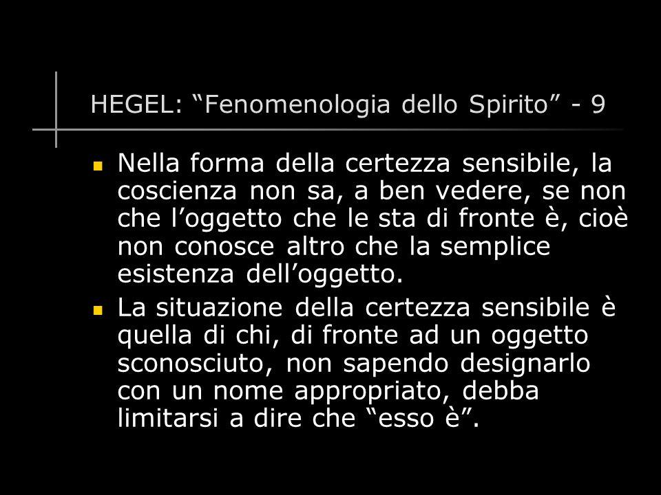 HEGEL: Fenomenologia dello Spirito - 9