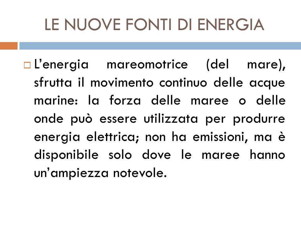LE NUOVE FONTI DI ENERGIA