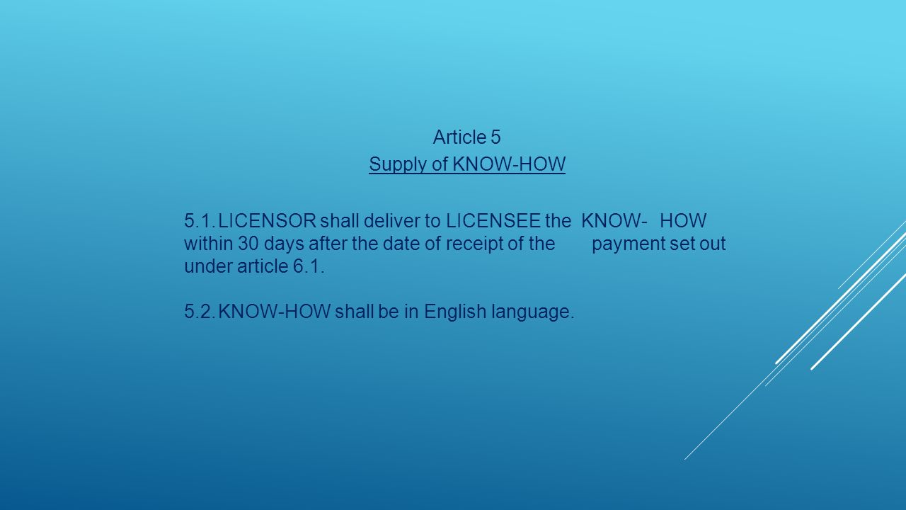 Article 5 Supply of KNOW-HOW.