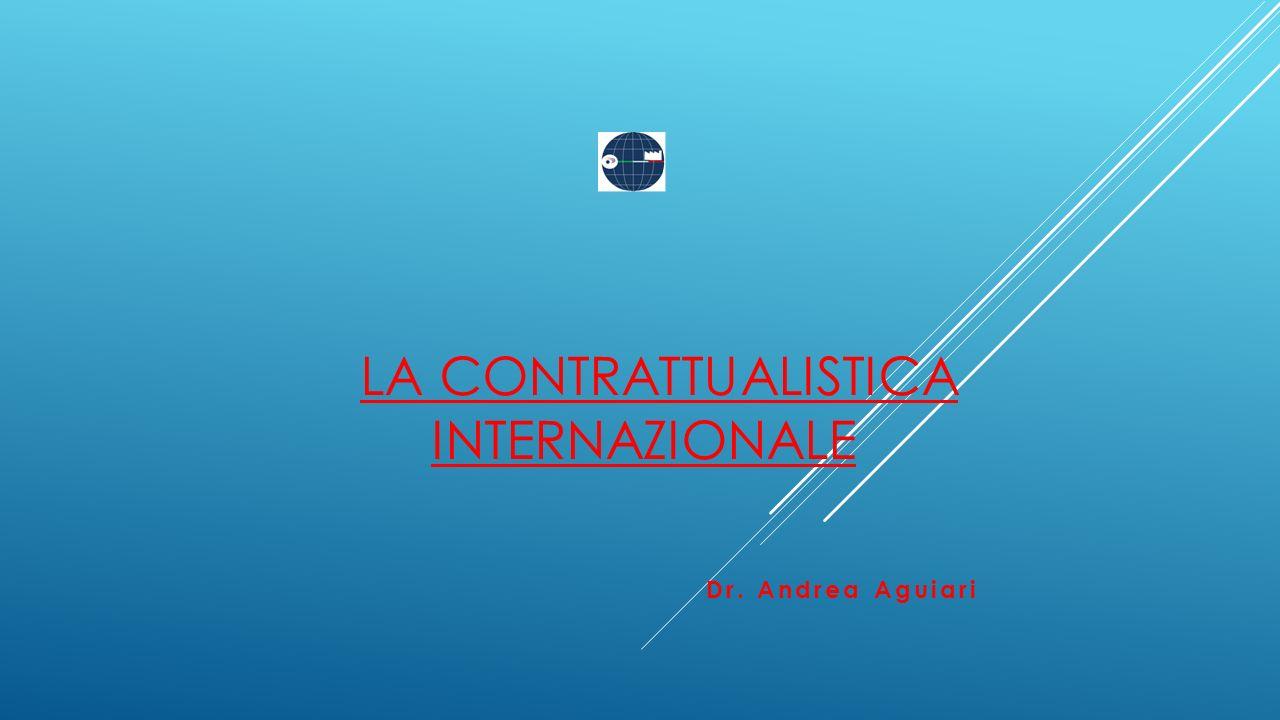 LA CONTRATTUALISTICA INTERNAZIONALE