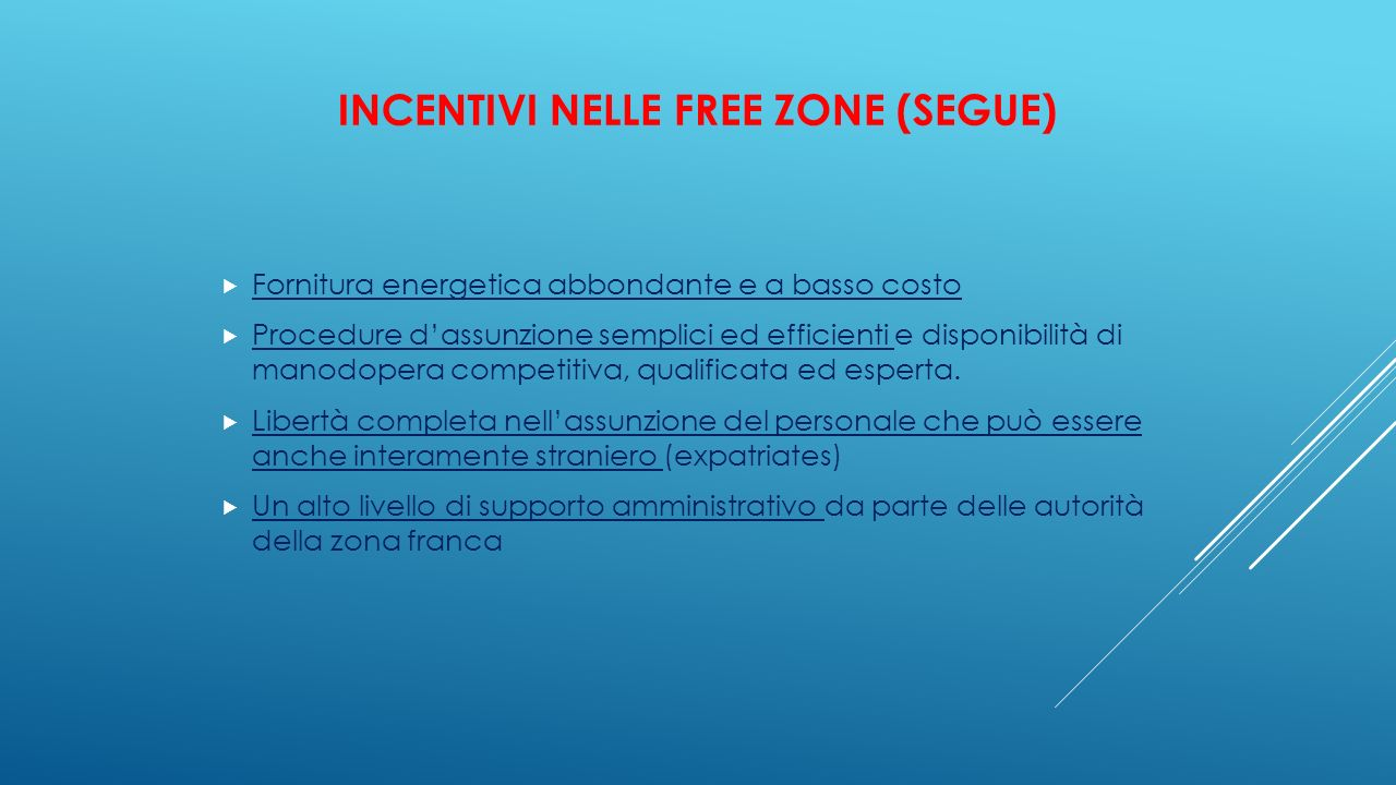 Incentivi nelle Free Zone (segue)