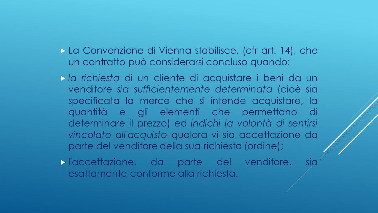La Convenzione di Vienna stabilisce, (cfr art
