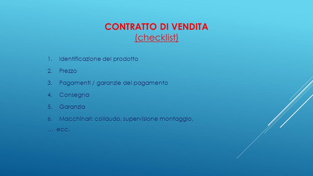 CONTRATTO DI VENDITA (checklist) 1. Identificazione del prodotto