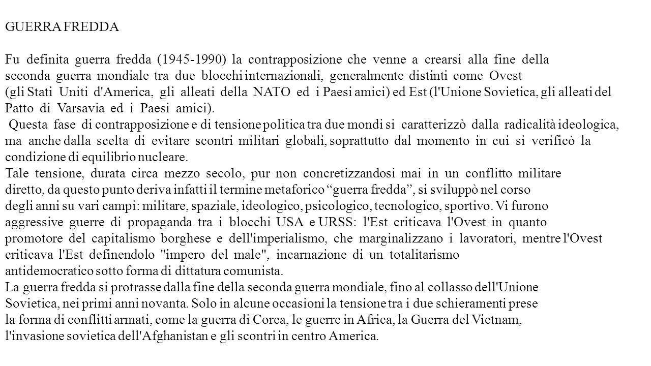 GUERRA FREDDA Fu definita guerra fredda (1945-1990) la contrapposizione che venne a crearsi alla fine della.