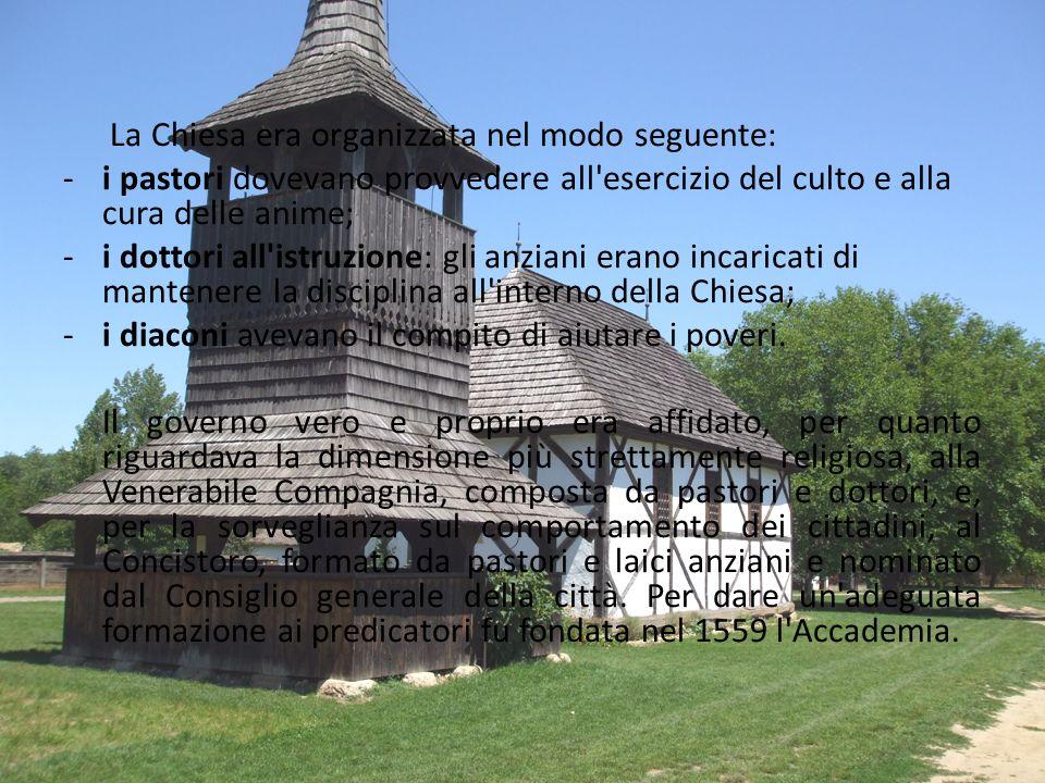 La Chiesa era organizzata nel modo seguente: