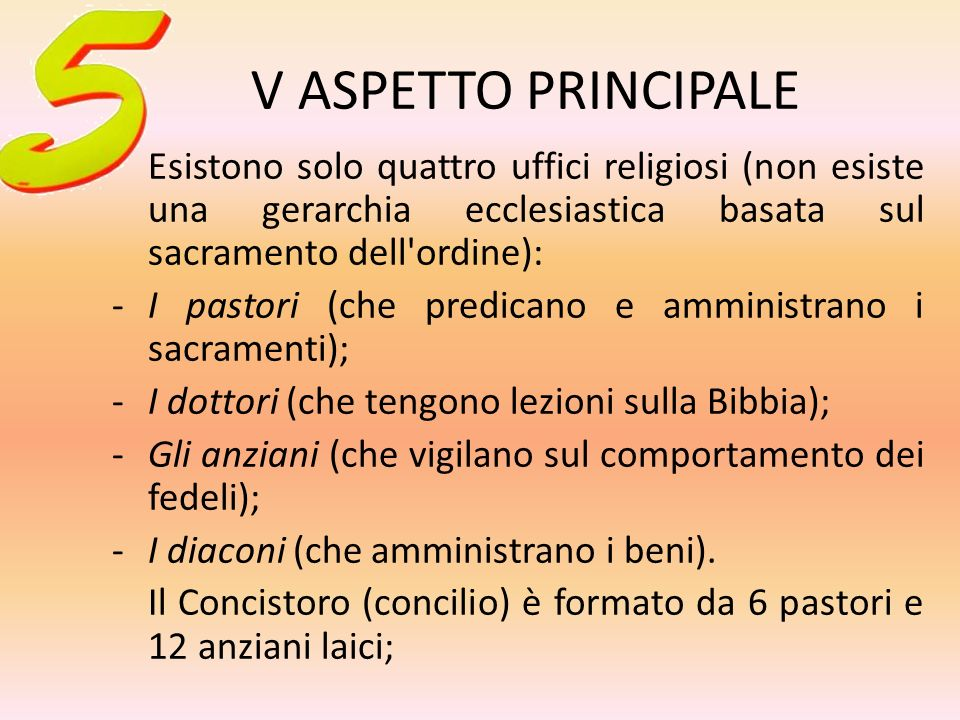V ASPETTO PRINCIPALE Esistono solo quattro uffici religiosi (non esiste una gerarchia ecclesiastica basata sul sacramento dell ordine):
