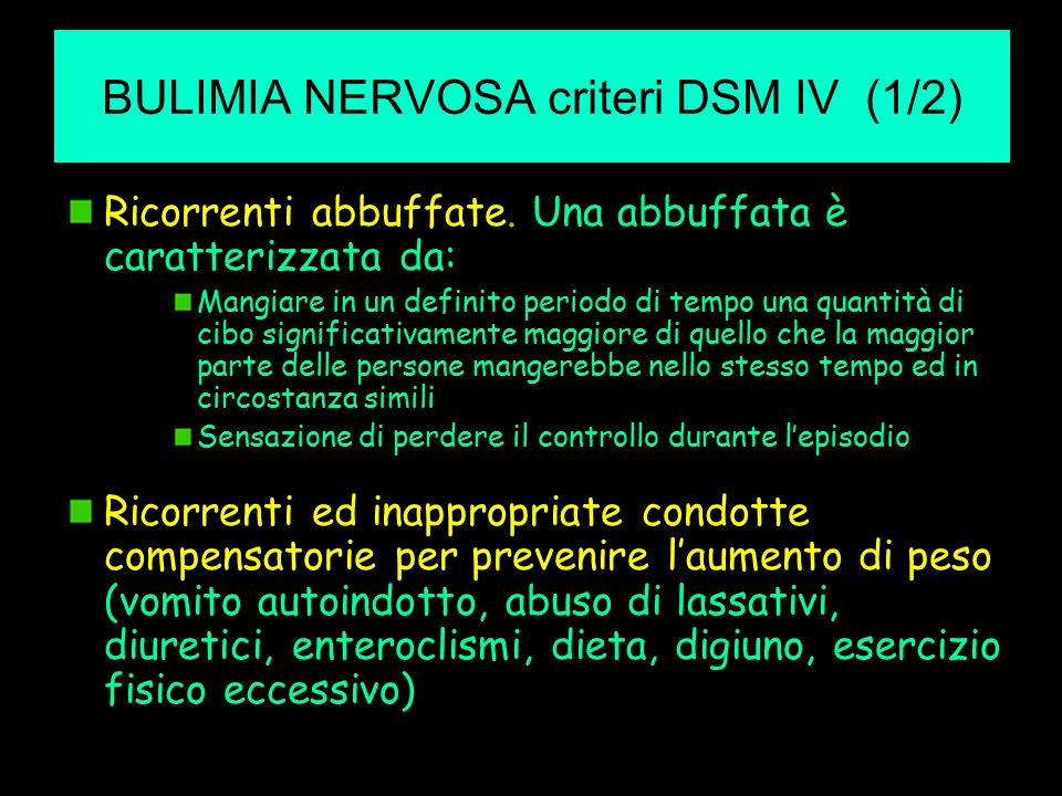 BULIMIA NERVOSA criteri DSM IV (1/2)