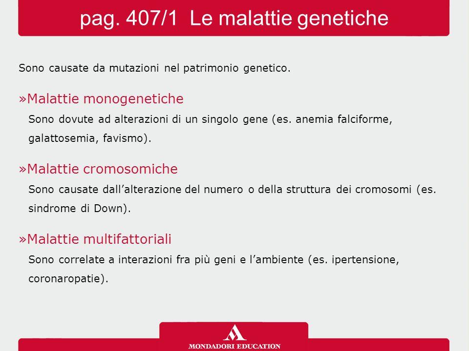 pag. 407/1 Le malattie genetiche