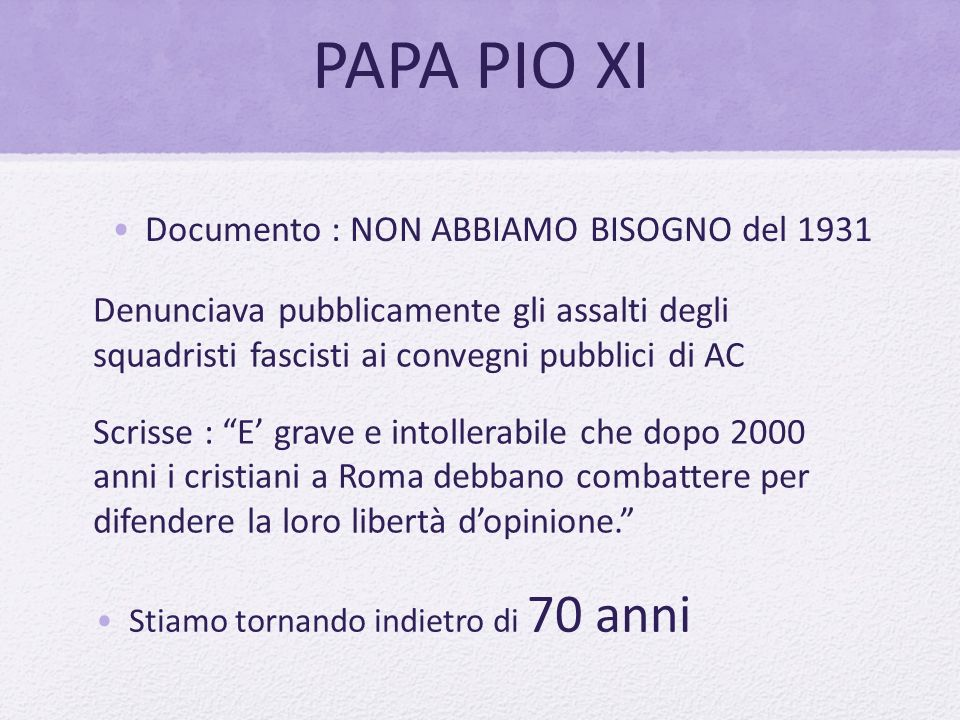 PAPA PIO XI Documento : NON ABBIAMO BISOGNO del 1931