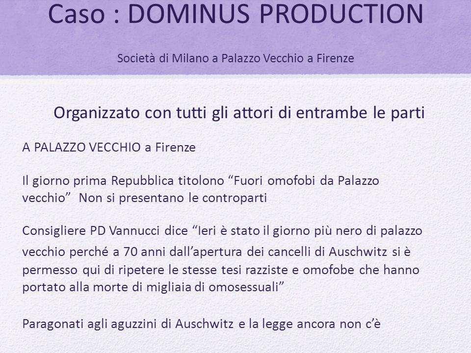 Caso : DOMINUS PRODUCTION Società di Milano a Palazzo Vecchio a Firenze