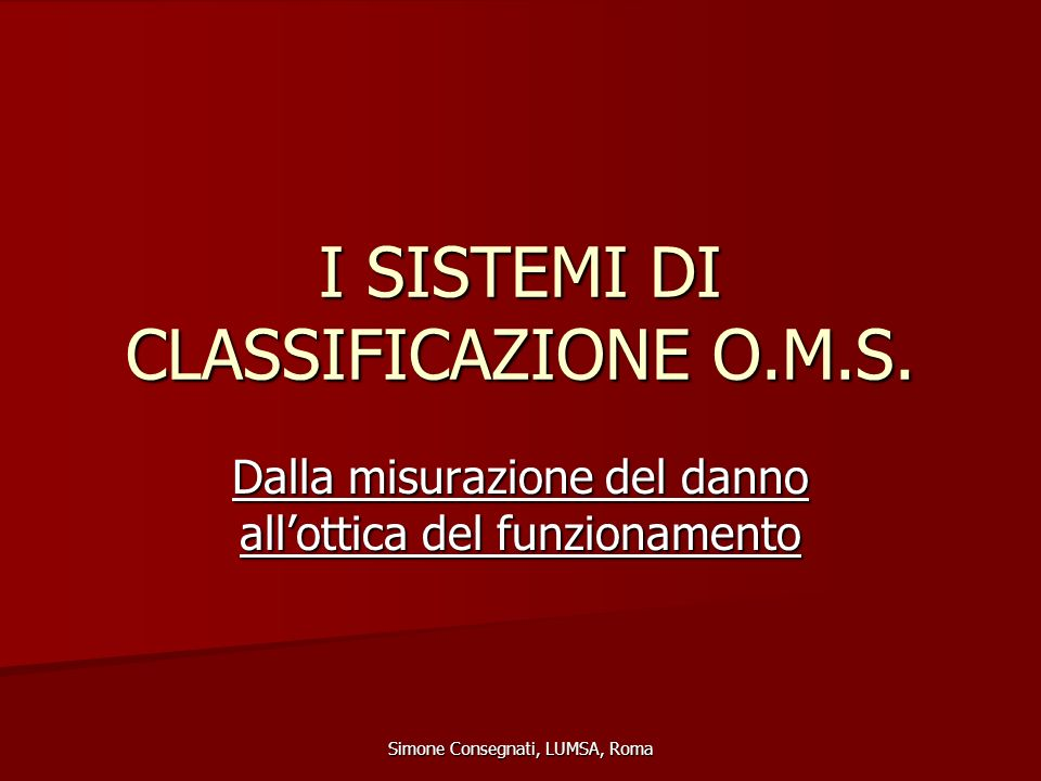 I SISTEMI DI CLASSIFICAZIONE O.M.S.