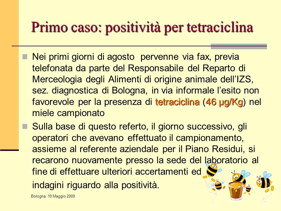 Primo caso: positività per tetraciclina