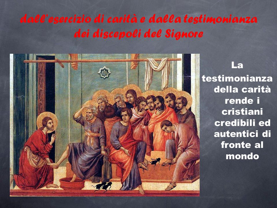 dall'esercizio di carità e dalla testimonianza dei discepoli del Signore