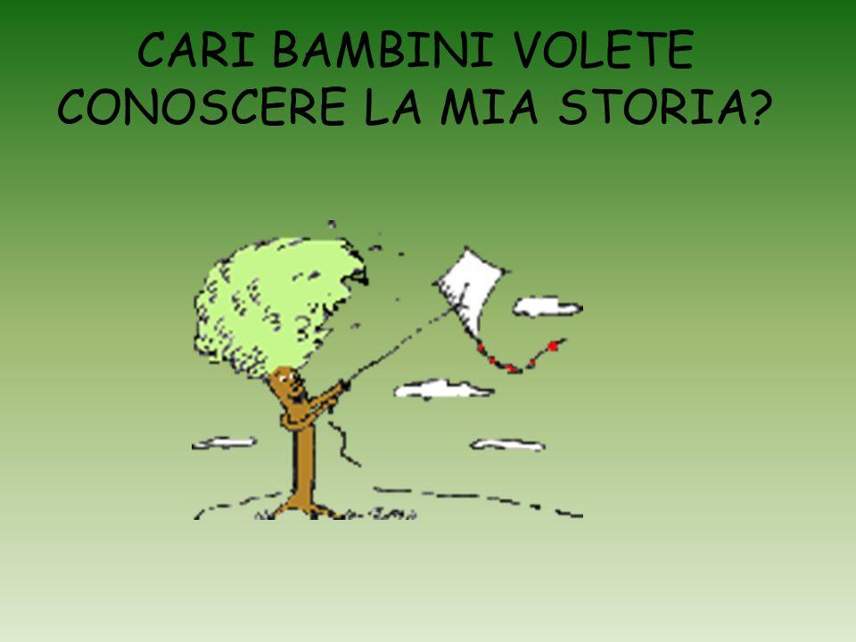 CARI BAMBINI VOLETE CONOSCERE LA MIA STORIA