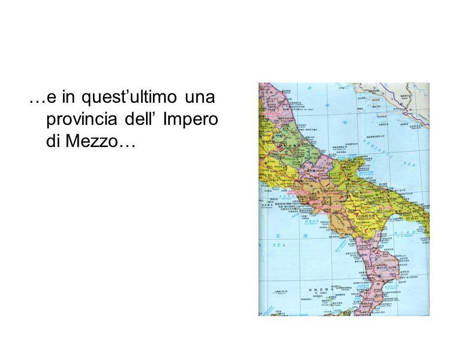 …e in quest'ultimo una provincia dell' Impero di Mezzo…