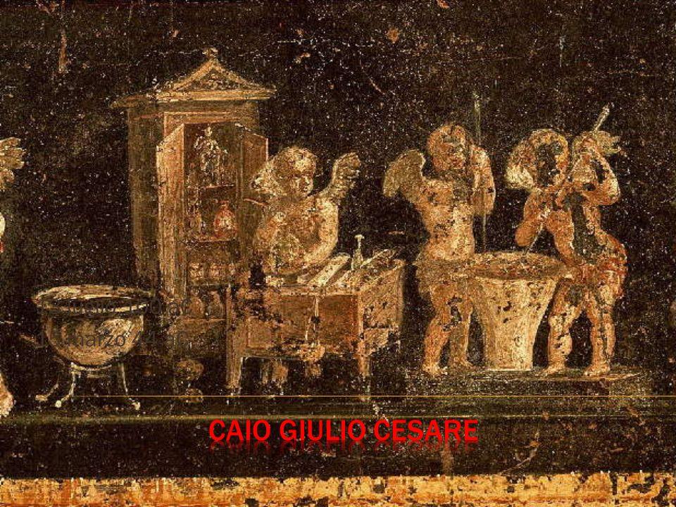13 luglio 100 aC 15 marzo 44 aC Caio Giulio Cesare