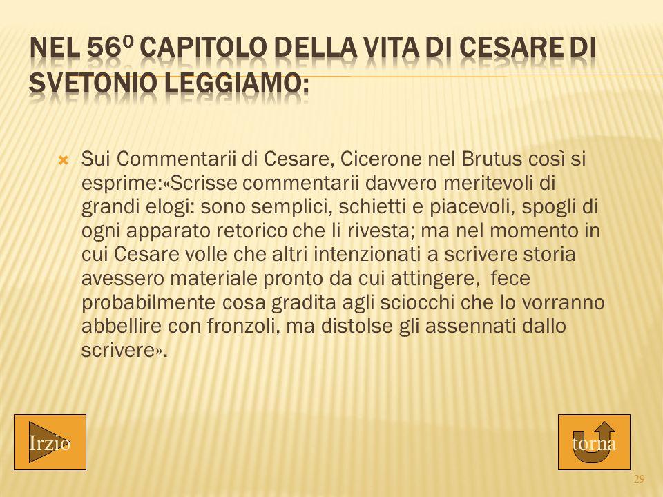 Nel 560 capitolo della Vita di Cesare di Svetonio leggiamo: