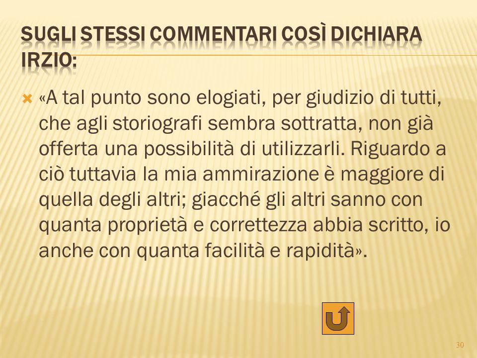 Sugli stessi Commentari così dichiara Irzio:
