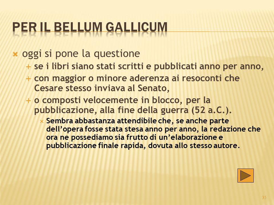 Per il Bellum Gallicum oggi si pone la questione
