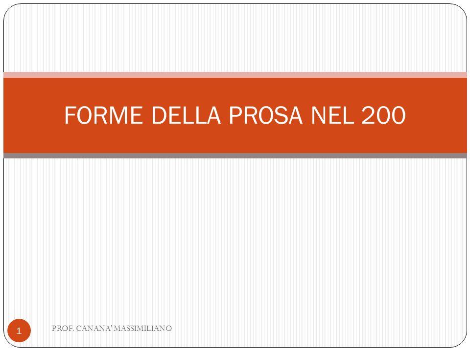 FORME DELLA PROSA NEL 200 PROF. CANANA MASSIMILIANO