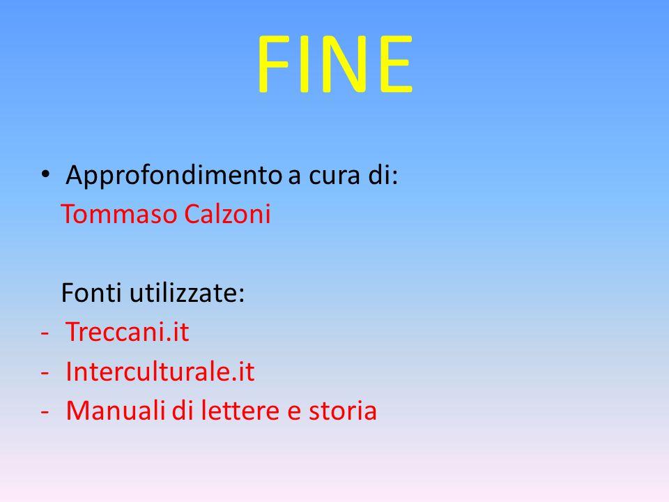 FINE Approfondimento a cura di: Tommaso Calzoni Fonti utilizzate: