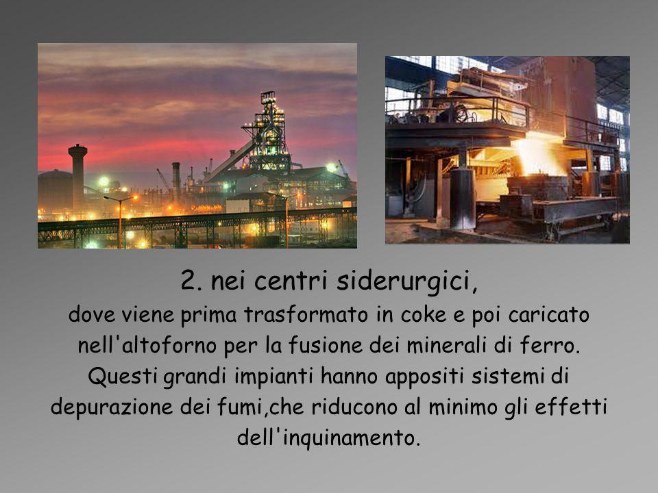 2. nei centri siderurgici,