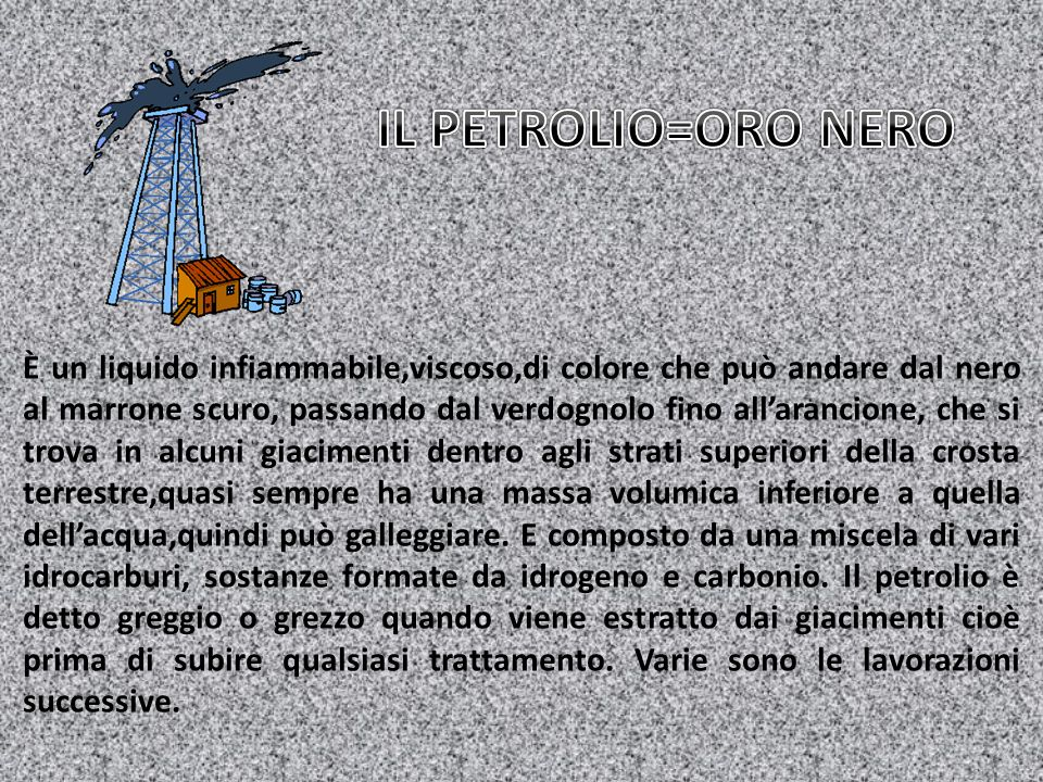 IL PETROLIO=ORO NERO