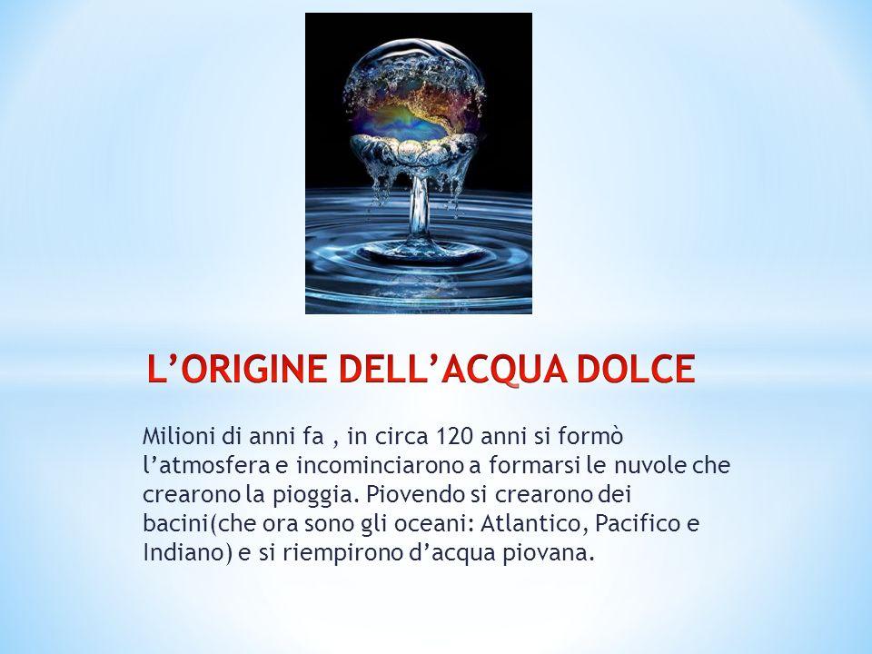 L'ORIGINE DELL'ACQUA DOLCE