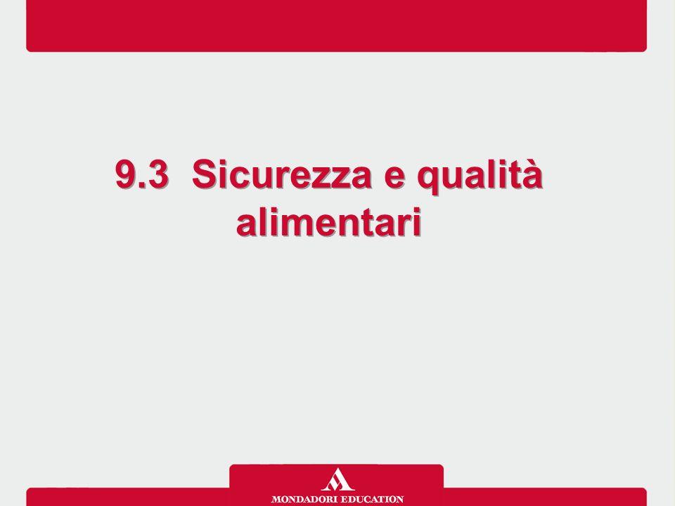 9.3 Sicurezza e qualità alimentari