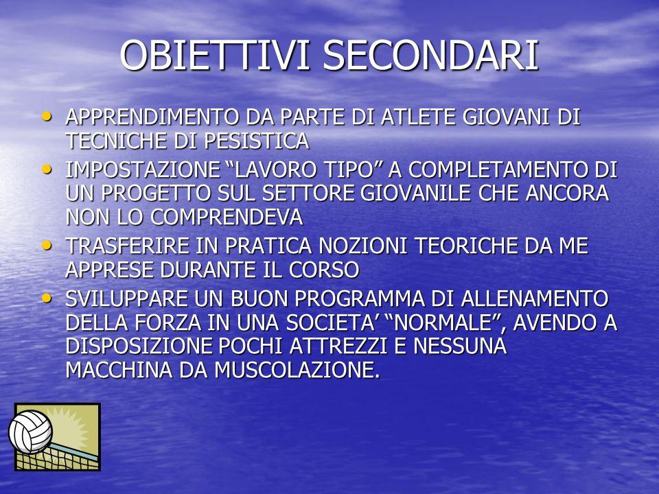 OBIETTIVI SECONDARI APPRENDIMENTO DA PARTE DI ATLETE GIOVANI DI TECNICHE DI PESISTICA.