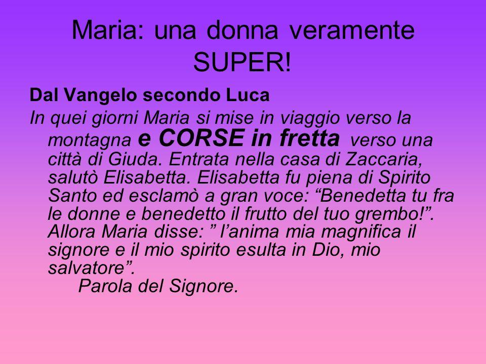 Maria: una donna veramente SUPER!