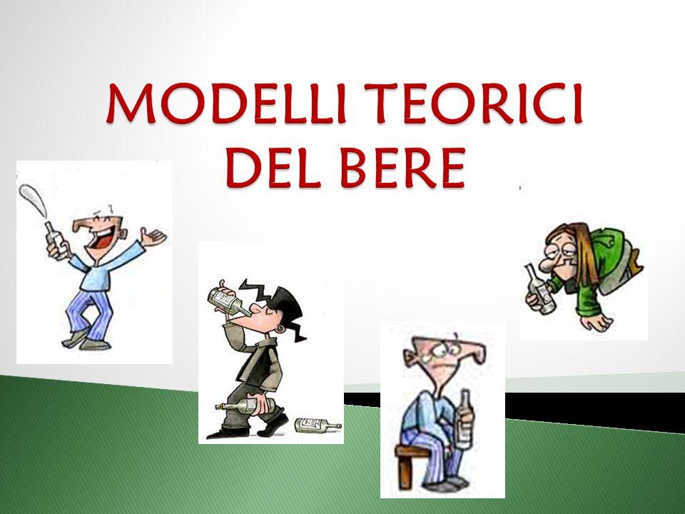 MODELLI TEORICI DEL BERE
