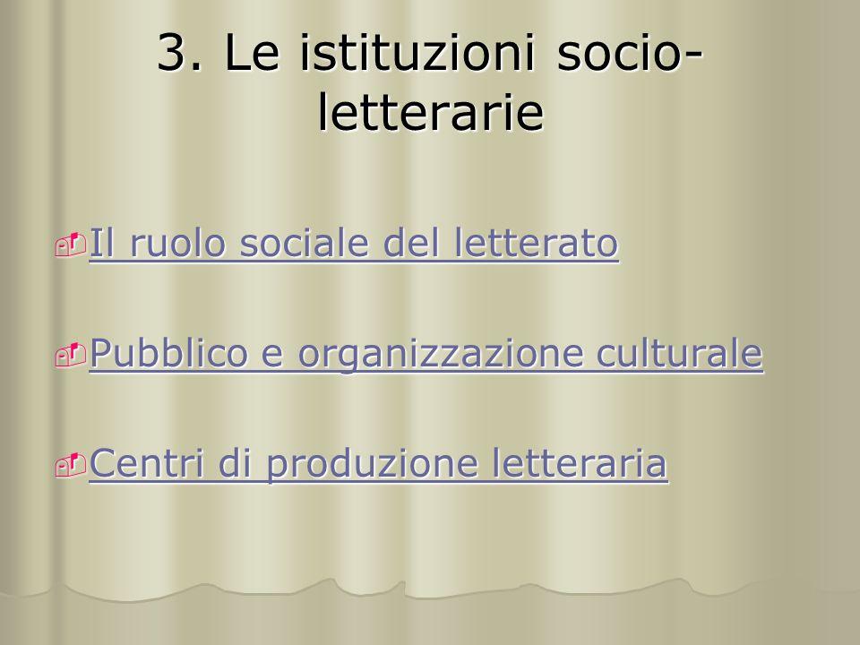 3. Le istituzioni socio-letterarie